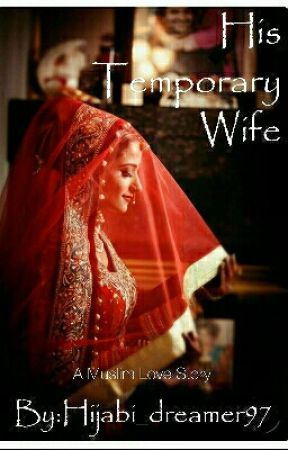 His Temporary Wife ( A muslim love story) by Hijabi_dreamer97