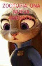 ZOOTOPIA: UNA NUEVA AMENAZA   by natalinayel