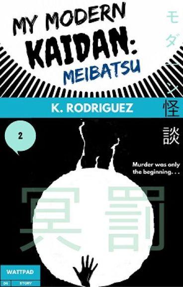 My Modern Kaidan: Meibatsu by KRRodriguez
