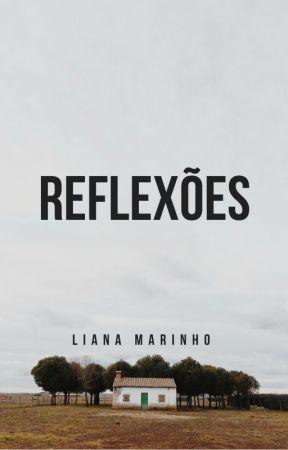 REFLEXÕES by LianaMarinho2