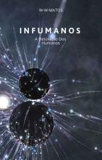 HUMANOS  - Contágio ( EM REVISÃO ) by WellitonTst