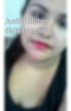 Justin Bieber dirty imagine by eerika_baby