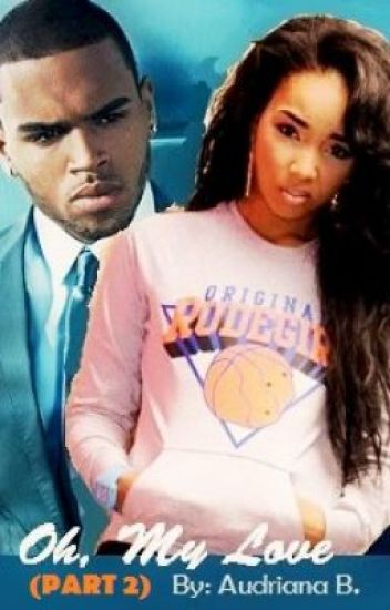 Oh My Love: PART 2 [RATED R] (A Chris Brown Love Story)