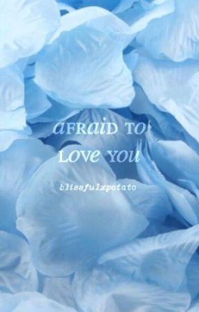 AFRAID TO LOVE YOU ▹ fremmer by marsaquila