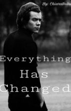 Everything Has Changed  by Chiaratmlns