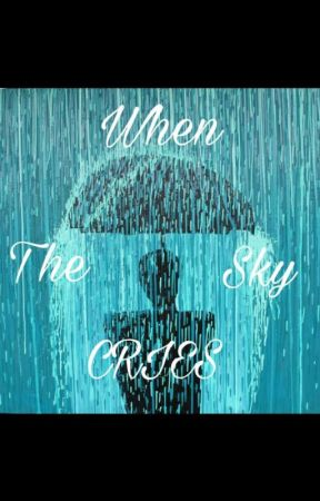 When The Sky Cries . by deathandcoffee