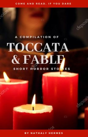 Toccata & Fable (Short Horror Stories) by NathalyHermes