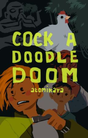 Cock-a-Doodle-Doom ☑️ by atomikaya