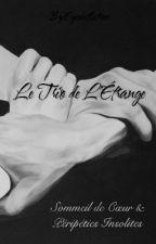 Le Trio de L'Étrange - Sommeil de Cœur et Péripéties Insolites by Eyesinthetrees