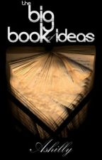The Big Book Of Ideas by ashily101