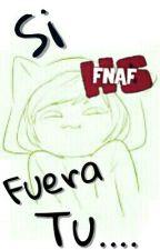 Si los personajes de FNAFHS fueran tu... by -ImInactiva-