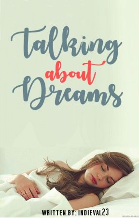 Talking about Dreams by indieval23