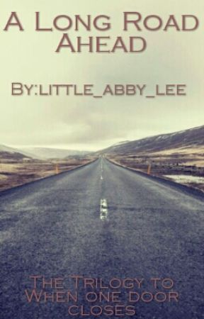 A Long Road Ahead by little_abby_lee