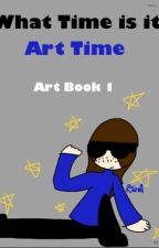 (✔️)What time is it? Art Time-Art Book 1# by WoFFnaFFangirl28