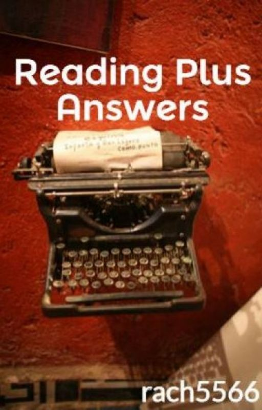 Reading Plus Answers (NEW - Old one got deleted) by rach5566