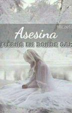 Asesina; El Infierno En Donde Caminas by MicaelaGraves
