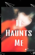 It Haunts Me~YoonMin (Hybrid AU) by DemBangtanBoys