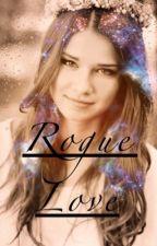 Rogue Love by xDreamerHeartx