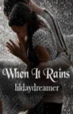 When It Rains by lildaydreamer
