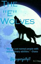 """The """"E"""" Wolves by superjelly11"""