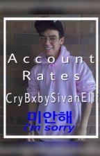 Account Rates  by CryBxbySivanElii