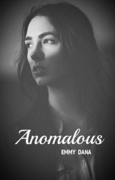 Anomalous by EmmyDana