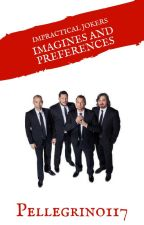 Impractical Jokers Imagines & Preferences by Pellegrino117
