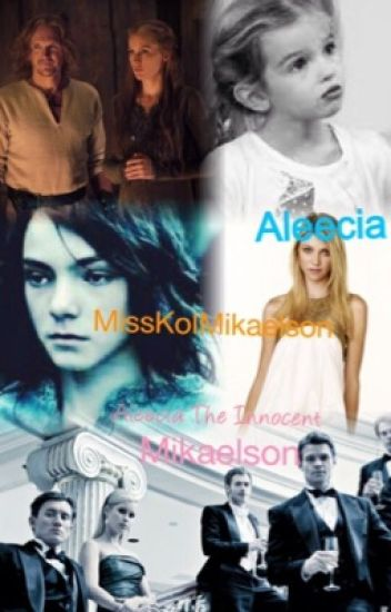 Aleecia the Innocent Mikaelson