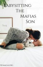 babysitting the mafias son [Under Major Editing] by magali14g