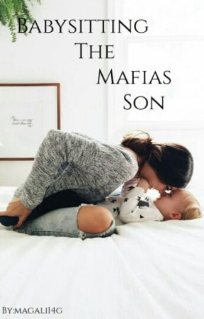 babysitting the mafias son [COMPLETE] by magali14g