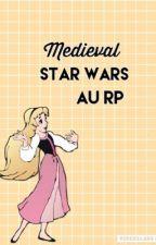 Medieval Star Wars AU RP.  by adelineskywalker