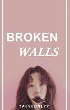 BROKEN WALLS by taeyeonlyy