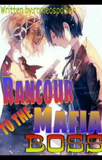 Rancour to the Mafia Boss