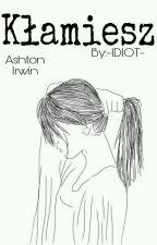 Kłamiesz✖Irwin✔ by -IDIOT-