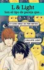 L & Light Son el Tipo De Pareja Que...© by xstobitx