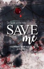 Save me by Fslikeswhite