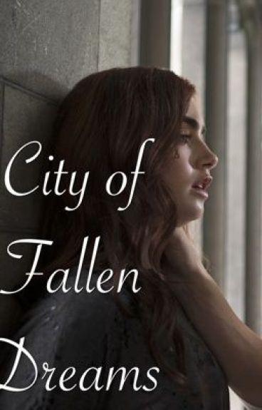 The Mortal Instruments: City of Fallen Dreams (fanfic)