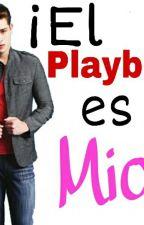 ¡El Playboy es mio! by lucilells