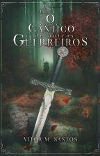 O Cântico de Outros Guerreiros by Vitoroldo