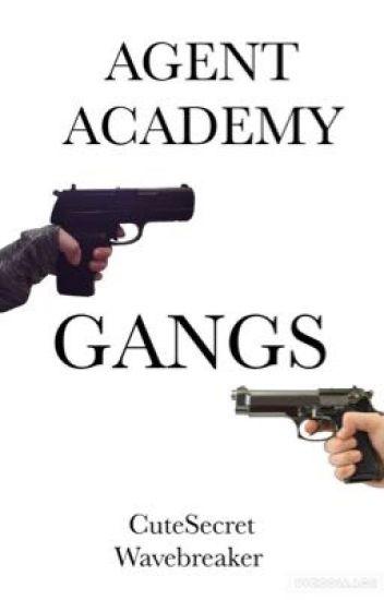 Agent academy - Gangs