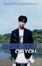 Obsession on you 2 by mongjifans