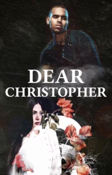Dear Christopher