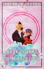 Book Covers de Miraculous. by ZairaFlores300