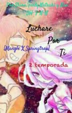 No Me Dejes(Mangle X Springtrap) Temporada 2 by Anzu_Fenty_y_Natsuki