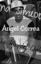 Una Simeone - Ángel Correa - La hija del Cholo. by AscacibarftVietto
