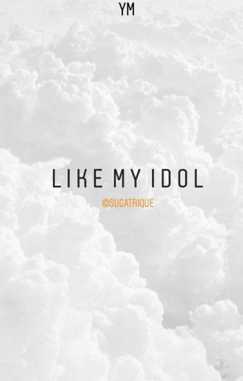 Like my idol | YoonMin