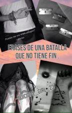 Frases de una batalla que no tiene fin . by suicidal_girl_23