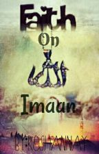 Faith On Allah... Imaan (Ibadah Book 2) by roshannay