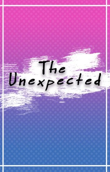 The Unexpected [Boy x Boy Romance]