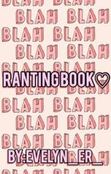 Ranting Book by evelyn_er_